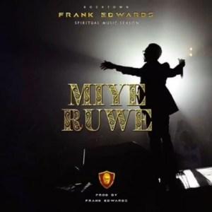 Frank Edwards - Miyeruwe (I Praise You)